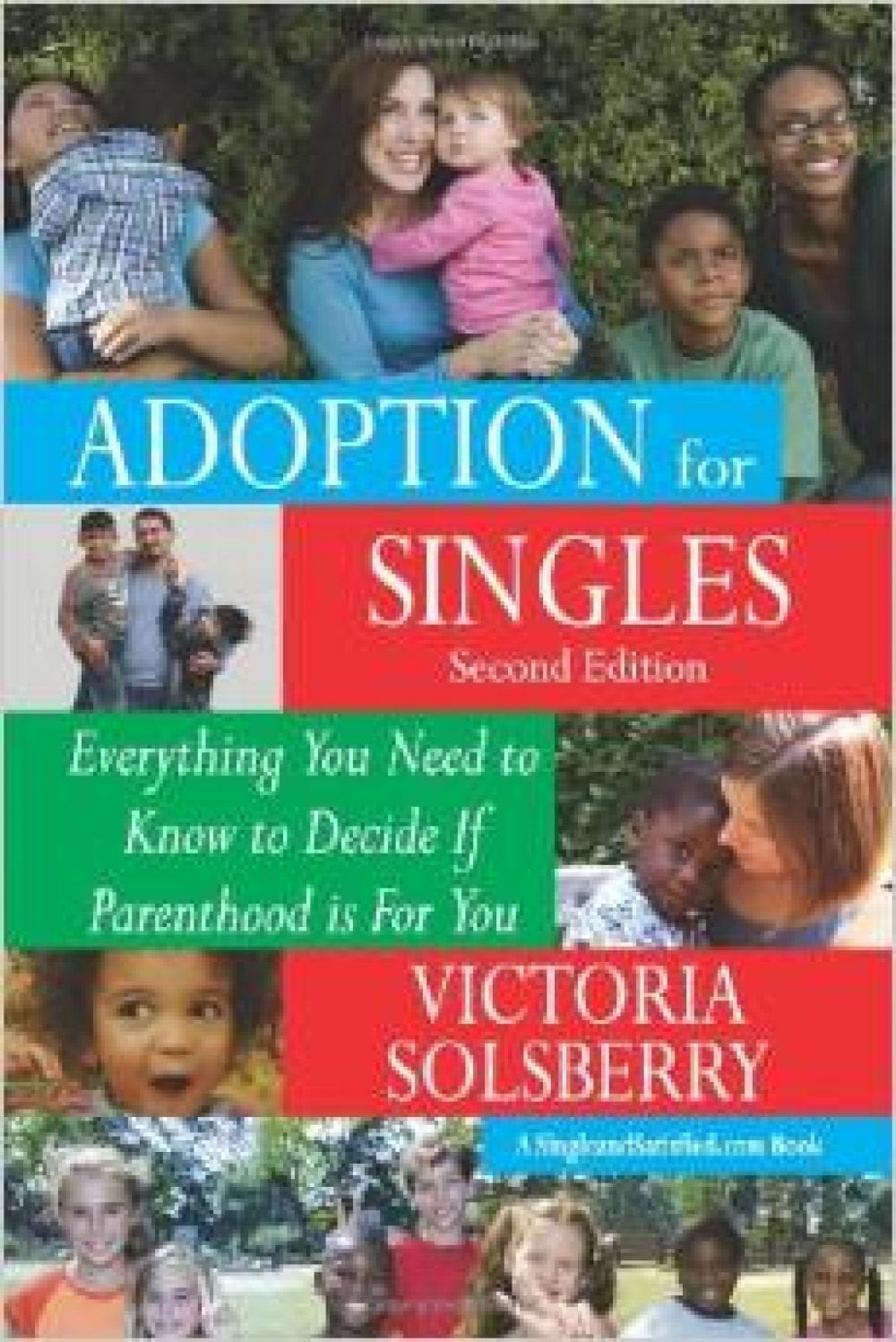 Adoption-for-Singles-Second-Edition-Everything-You-Need-to-Know-to-Decide-if-Parenthood-is-for-You