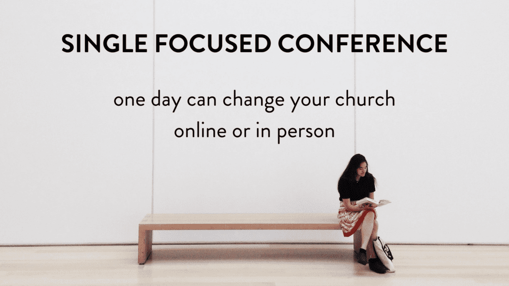 Table for One Ministries - Ministry for Singles and Leaders to Singles - Single Focused Conference